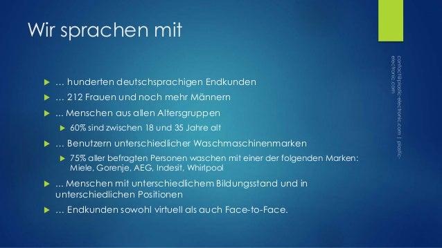 Wir sprachen mit  … hunderten deutschsprachigen Endkunden  … 212 Frauen und noch mehr Männern  ... Menschen aus allen A...