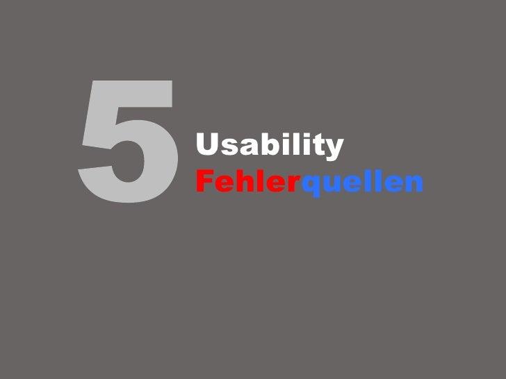 5<br />Usability Fehlerquellen<br />