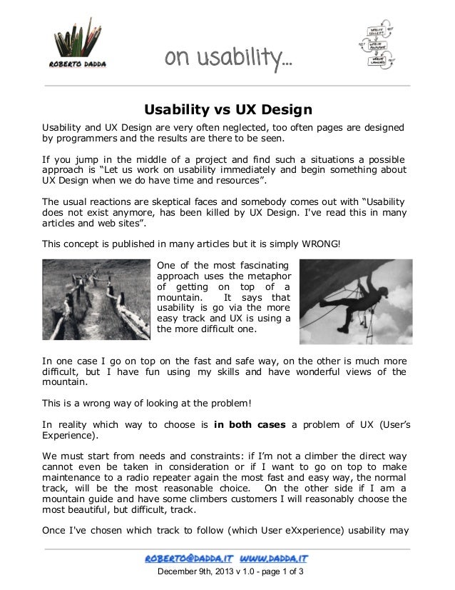 on usability… Usability vs UX Design Usability and UX Design are very often neglected, too often pages are designed by pro...