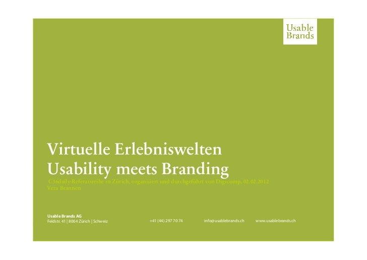 Virtuelle ErlebnisweltenUsability meets BrandingC36daily-Referatsreihe in Zürich, organisiert und durchgeführt von Digicom...