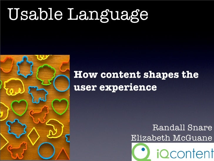 Usable Language          How content shapes the        user experience                         Randall Snare              ...