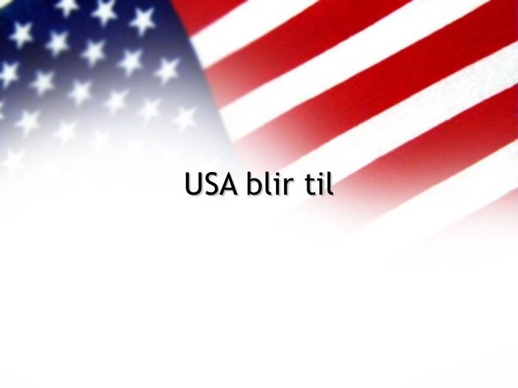 USA blir til