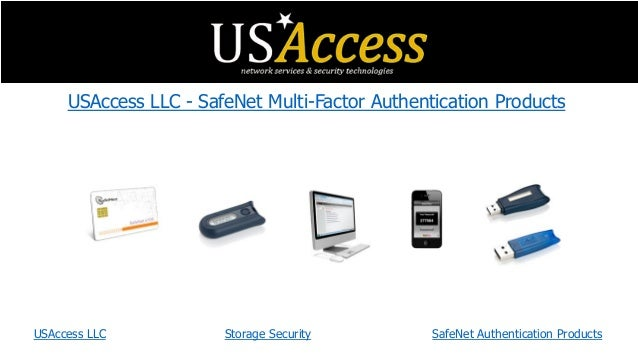 USAccess LLC - SafeNet Multi-Factor Authentication Products