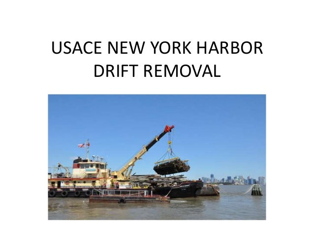 USACE NEW YORK HARBOR  DRIFT REMOVAL
