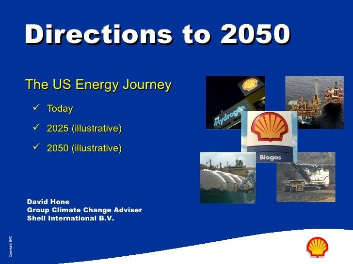 Directions to 2050 <ul><li>The US Energy Journey </li></ul><ul><ul><li>Today  </li></ul></ul><ul><ul><li>2025 (illustrativ...