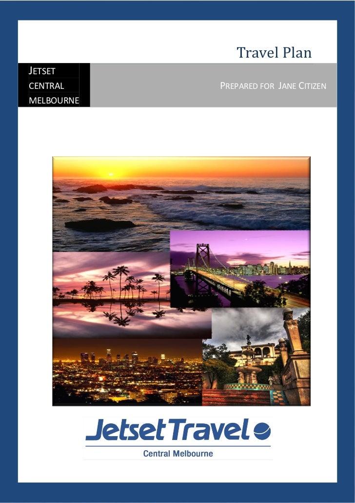 Travel PlanJETSETCENTRAL     PREPARED FOR JANE CITIZENMELBOURNE