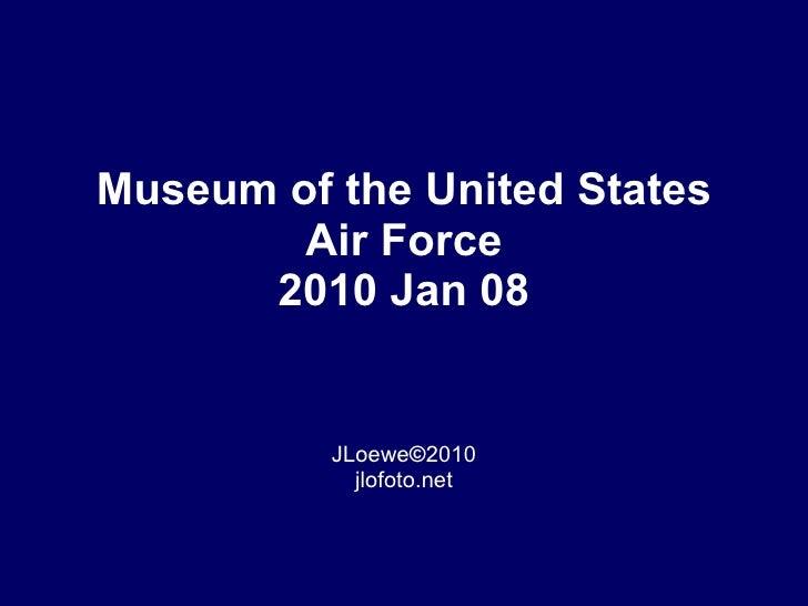 Museum of the United States Air Force 2010 Jan 08 JLoewe © 2010 jlofoto.net