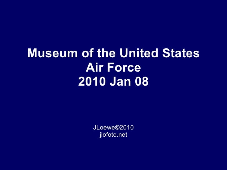 Museum of the United States Air Force 2010 Jan 08 JLoewe © 2010 jlofoto.net