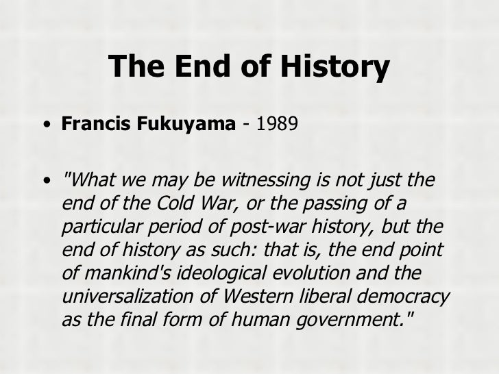 The event The End Of History Fukuyama Essay vegas