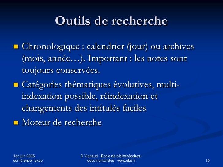 Outils de recherche    Chronologique : calendrier (jour) ou archives     (mois, année…). Important : les notes sont     t...