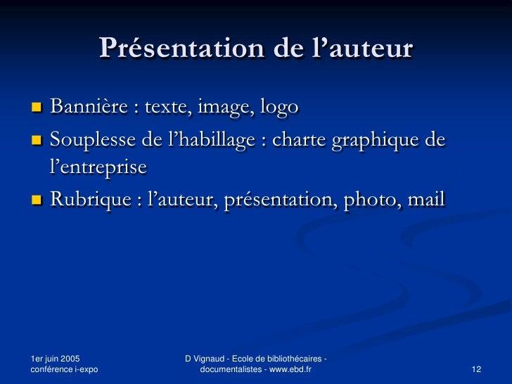 Présentation de l'auteur    Bannière : texte, image, logo    Souplesse de l'habillage : charte graphique de     l'entrep...
