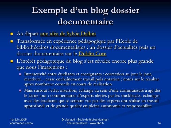 Exemple d'un blog dossier                     documentaire    Au départ une idée de Sylvie Dalbin    Transformée en expé...
