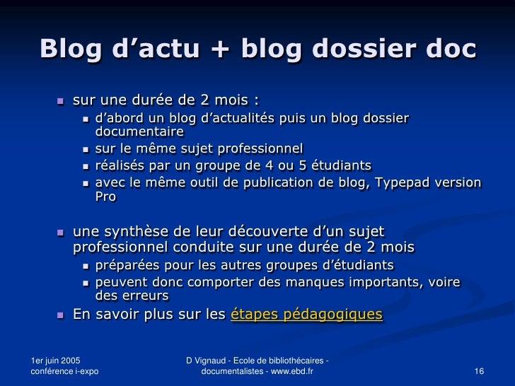 Blog d'actu + blog dossier doc          sur une durée de 2 mois :                d'abord un blog d'actualités puis un bl...