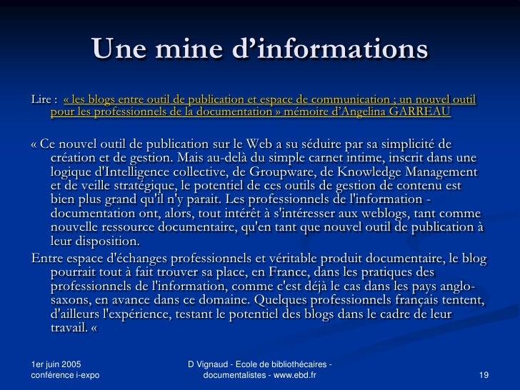 Une mine d'informations Lire : « les blogs entre outil de publication et espace de communication ; un nouvel outil     pou...