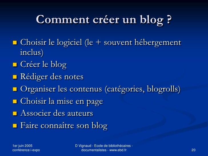 Comment créer un blog ?    Choisir le logiciel (le + souvent hébergement     inclus)    Créer le blog    Rédiger des no...