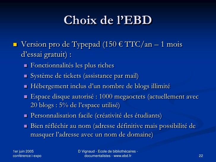 Choix de l'EBD    Version pro de Typepad (150 € TTC/an – 1 mois     d'essai gratuit) :          Fonctionnalités les plus...