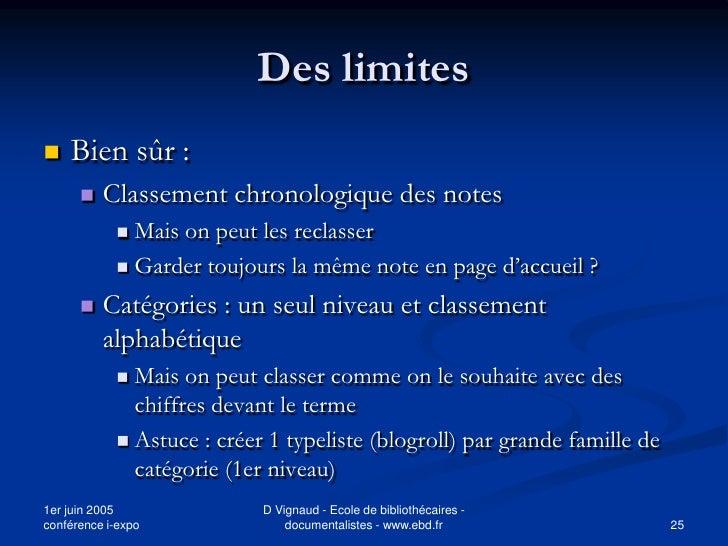 Des limites    Bien sûr :          Classement chronologique des notes              Mais on peut les reclasser          ...