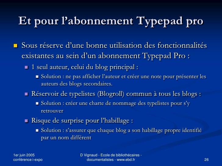 Et pour l'abonnement Typepad pro    Sous réserve d'une bonne utilisation des fonctionnalités     existantes au sein d'un ...
