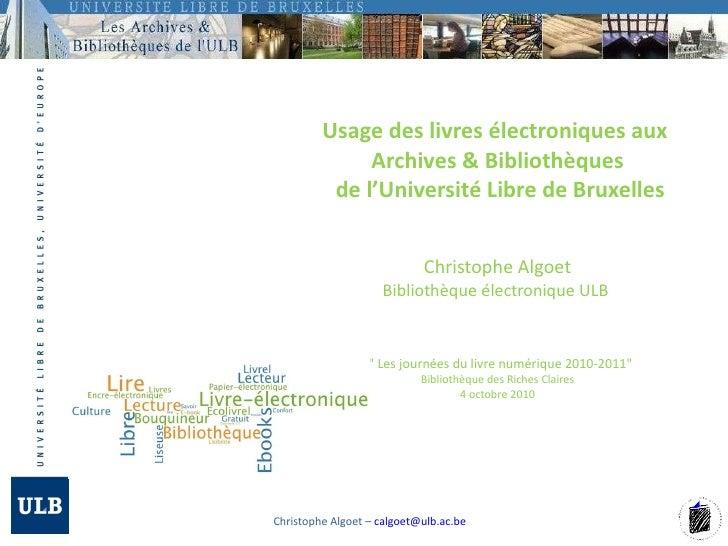 Usage des livres électroniques aux  Archives & Bibliothèques  de l'Université Libre de Bruxelles   Christophe Algoet Bibli...