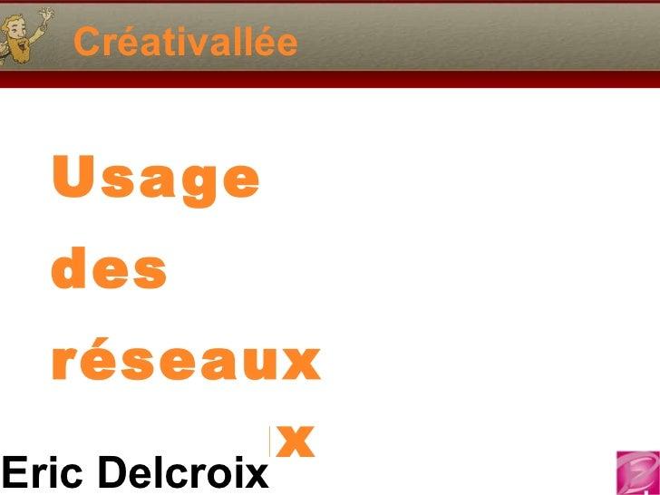Créativallée Usage des  réseaux sociaux Eric Delcroix