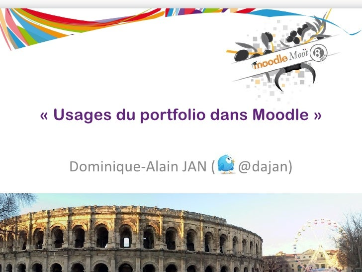 « Usages du portfolio dans Moodle »   Dominique-Alain JAN (   @dajan)