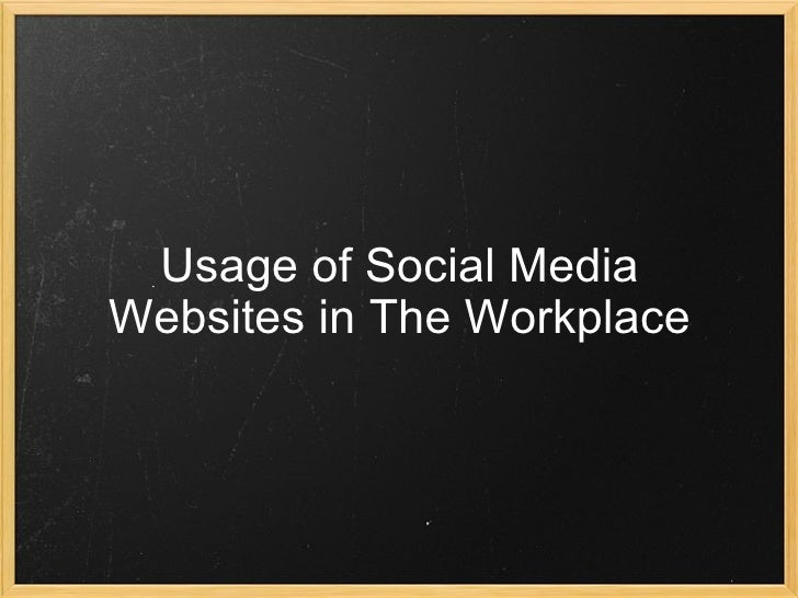 Usage of Social Media Websites in The Workplace