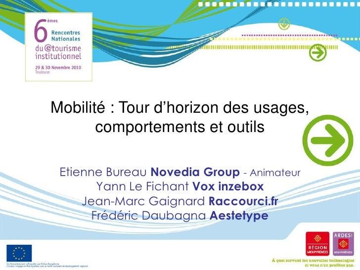 Mobilité : Tour d'horizon des usages,       comportements et outils Etienne Bureau Novedia Group - Animateur        Yann L...