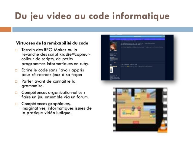 Du jeu video au code informatique Virtuoses de la remixabilité du code  Terrain des RPG Maker ou la revanche des script k...