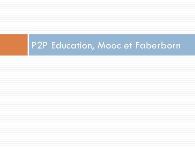 P2P Education, Mooc et Faberborn