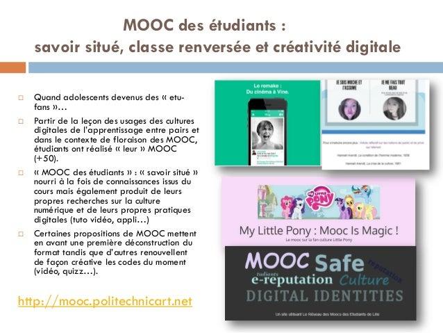 MOOC des étudiants : savoir situé, classe renversée et créativité digitale  Quand adolescents devenus des « etu- fans »… ...