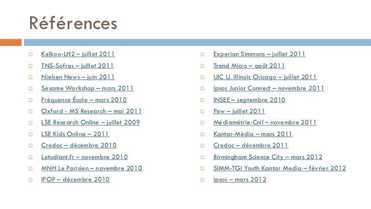 Références   Kelkoo-LH2 – juillet 2011               Experian Simmons – juillet 2011   TNS-Sofres – juillet 2011       ...