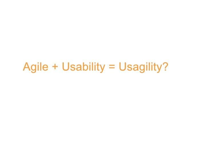 Agile + Usability = Usagility?