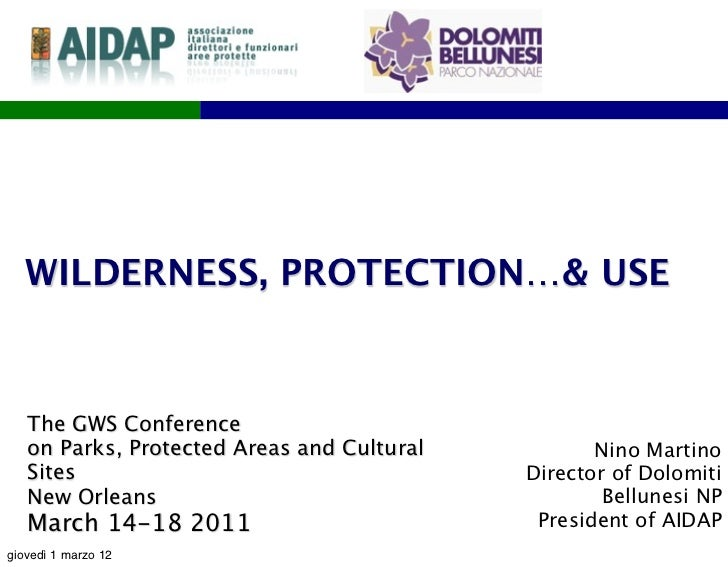 WILDERNESS, PROTECTION…& USE   The GWS Conference   on Parks, Protected Areas and Cultural          Nino Martino   Sites  ...