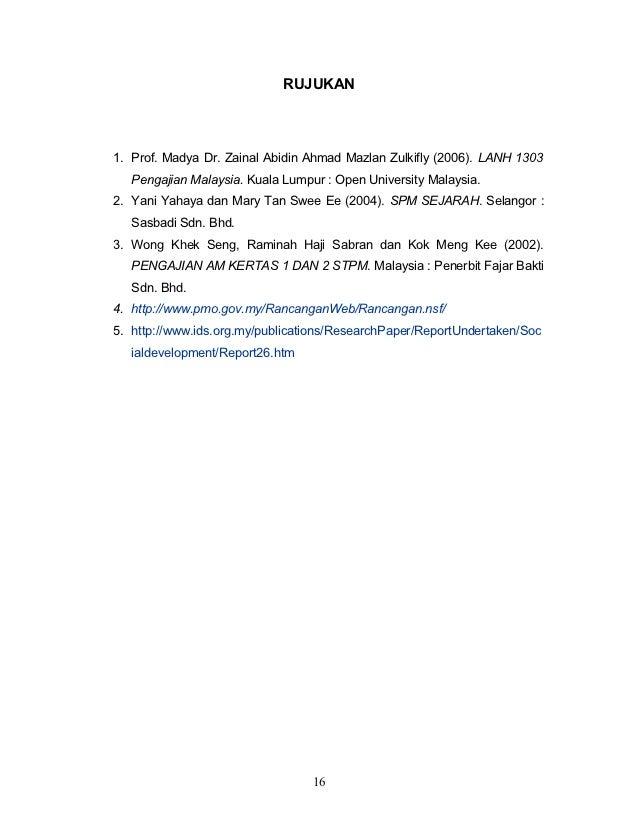 RUJUKAN1. Prof. Madya Dr. Zainal Abidin Ahmad Mazlan Zulkifly (2006). LANH 1303   Pengajian Malaysia. Kuala Lumpur : Open ...