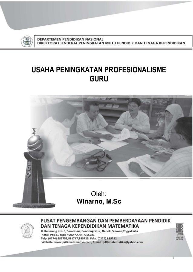 USAHA PENINGKATAN PROFESIONALISME GURU  Oleh: Winarno, M.Sc  1