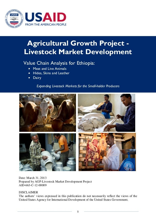 1 Agricultural Growth Project - Livestock Market Development Value Chain Analysis for Ethiopia: Meat and Live Animals Hide...