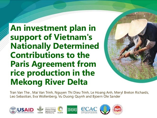 An investment plan in support of Vietnam's Nationally Determined Contributions to the Paris Agreement from rice production...