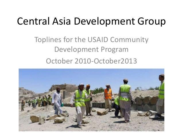 Central Asia Development Group Toplines for the USAID Community Development Program October 2010-October2013