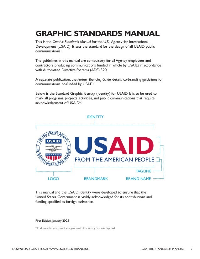 GRAPHIC STANDARDS MANUAL This is the Graphic Standards Manual for the U.S. Agency for International Development (USAID). I...