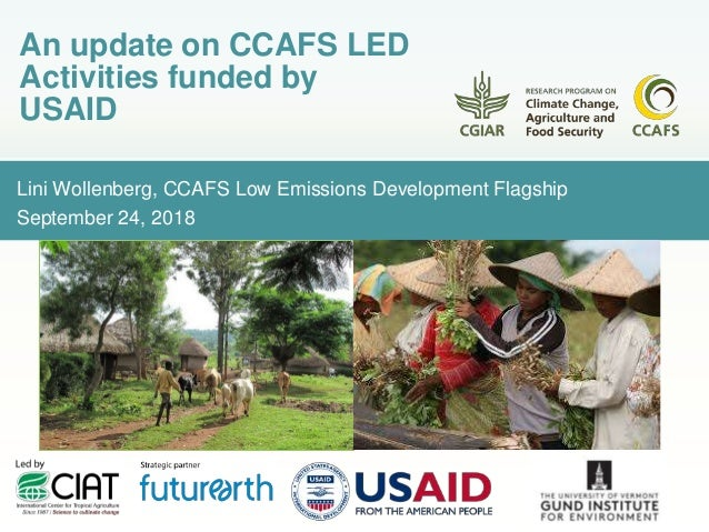 Lini Wollenberg, CCAFS Low Emissions Development Flagship September 24, 2018 An update on CCAFS LED Activities funded by U...