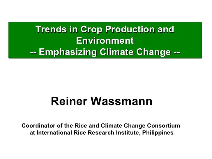 Reiner Wassmann Coordinator of the Rice and Climate Change Consortium  at International Rice Research Institute, Philippin...