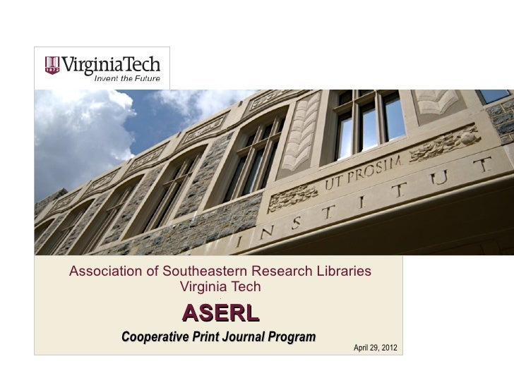 Association of Southeastern Research Libraries                 Virginia Tech                       .                 ASERL...