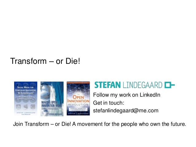 Follow my work on LinkedIn Get in touch: stefanlindegaard@me.com Join Transform – or Die! A movement for the people who ow...