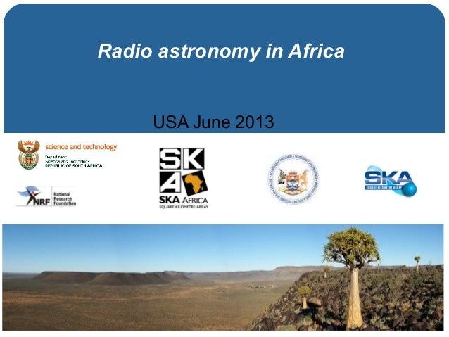 Radio astronomy in AfricaUSA June 2013