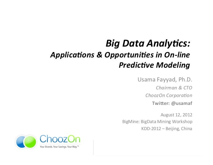 Big	  Data	  Analy,cs:	  	  Applica,ons	  &	  Opportuni,es	  in	  On-­‐line	                         Predic,ve	  Modeling	...