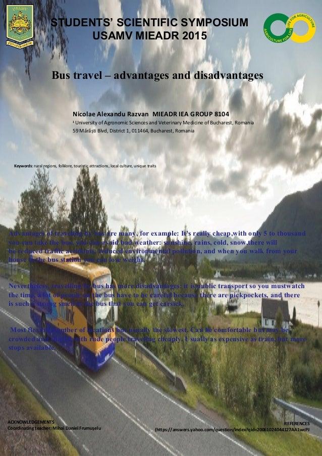 Bus travel – advantages and disadvantages Nicolae Alexandu Razvan MIEADR IEA GROUP 8104 1 University of Agronomic Sciences...