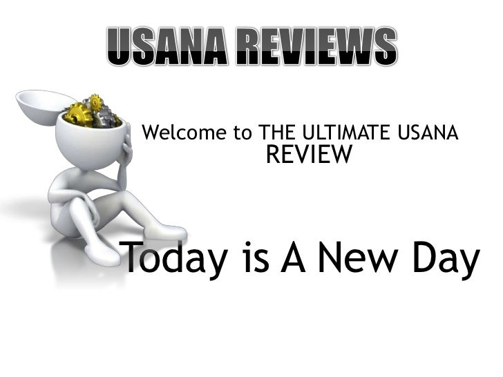 Welcome to THE ULTIMATE USANA            REVIEWToday is A New Day