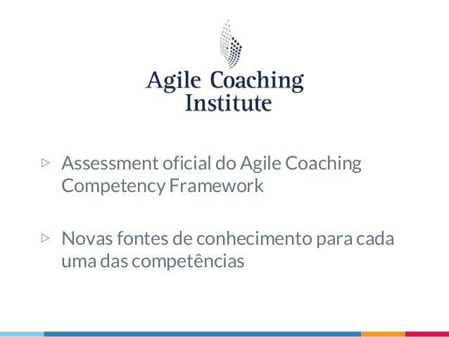 Alguns conselhos meus :) ▷ Não se sinta pior/melhor que outro Agile Coach: as jornadas foram diferentes! ▷ Abuse do compar...