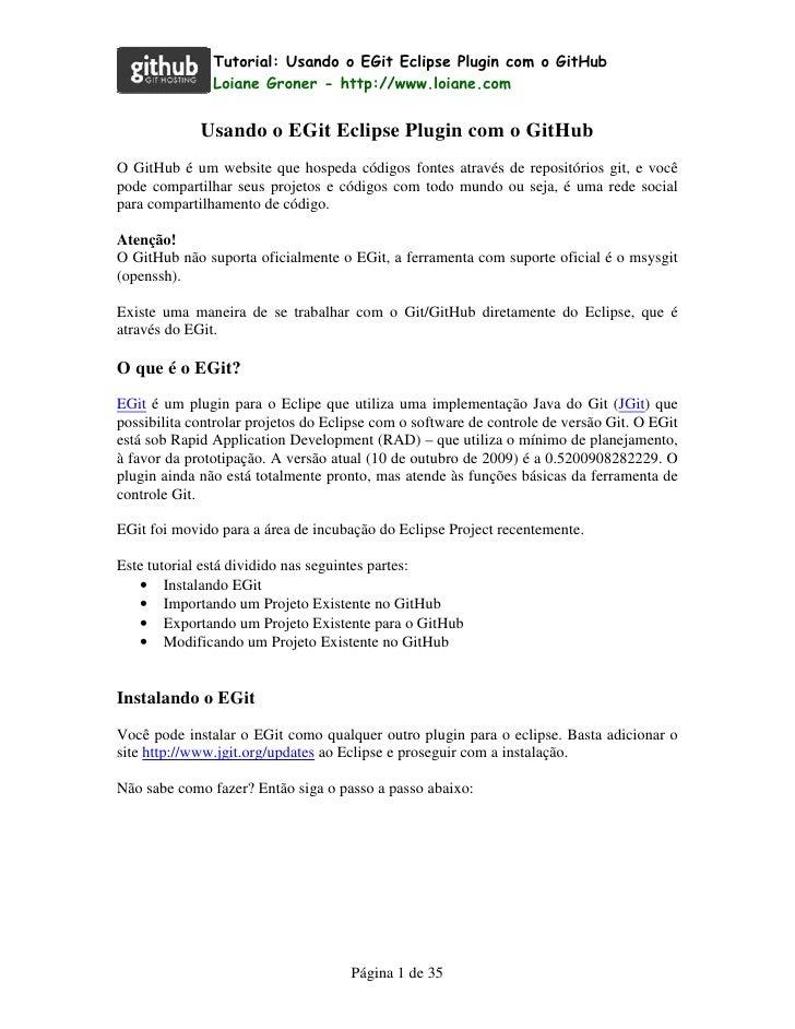 Tutorial: Usando o EGit Eclipse Plugin com o GitHub                Loiane Groner - http://www.loiane.com                Us...