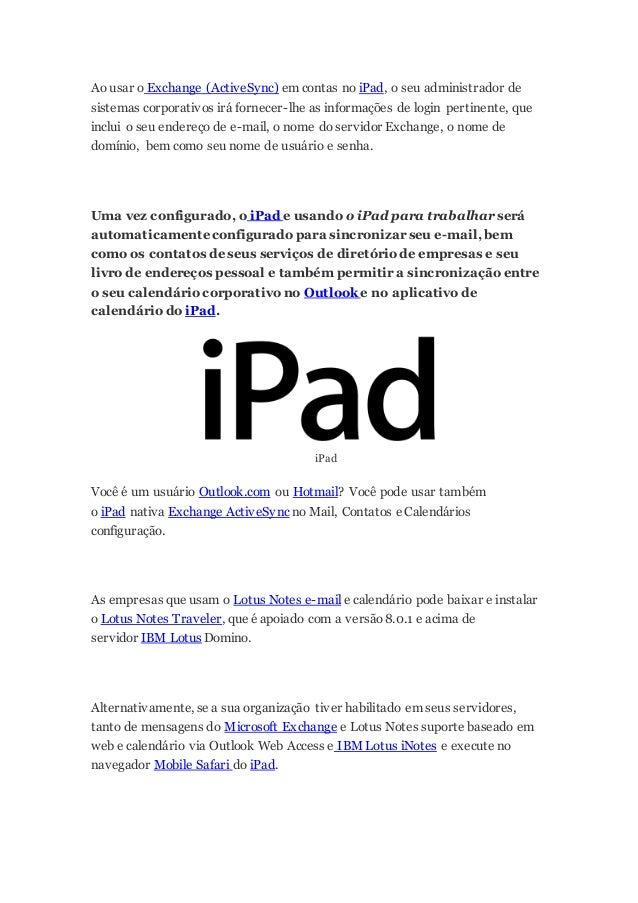 """O iPad para trabalhar também suporta IMAP4 padrão e POP3 e- mail contas através da sua opção de assistente de """"Outros"""" con..."""